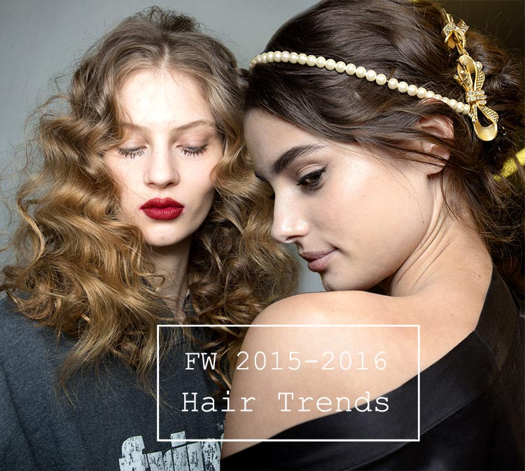 Fall/ Winter 2015-2016 Hairstyle Trends