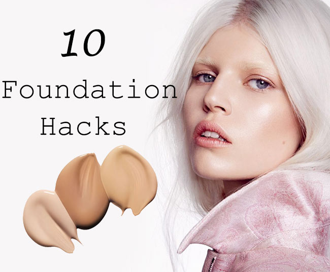 10 Must-Know Foundation Hacks