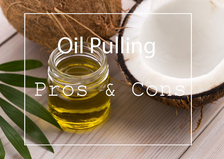 Oil Pulling Benefits, Pros & Cons